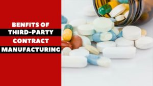 What is Third party Manufacturing & Its Benefits